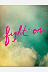Fight On — A gift of encouragement. Hardcover