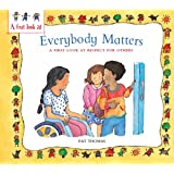 Everybody Matters: Respect For Others (A First Look At)