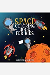 Space Coloring Book for Kids: Astronauts, Planets, Space Ships and Outer Space for Kids Ages 6-8, 9-12 (Coloring Books for Kids) Paperback