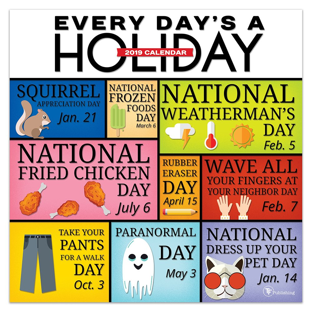 Image result for every day's a holiday 2019 calendar