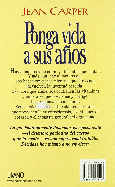 Ponga vida a sus años (Spanish Edition): Jean Carper: 9788479533427: Amazon.com: Books