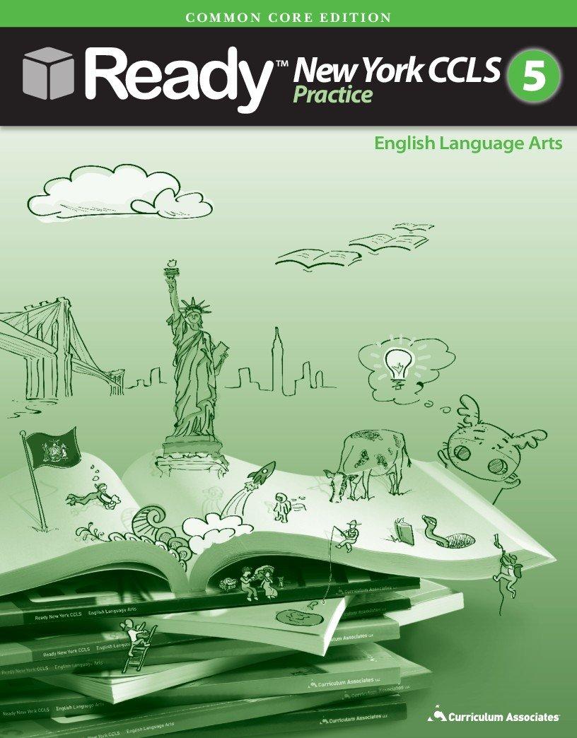 Amazon Com 2014 Ready New York Common Core Practice Ela Grade 5 With Answer Key 2014 05 03 9780760984109 Books