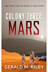 Colony Three Mars: Fast Paced Scifi Thriller (Colony Mars Book 3) Kindle Edition