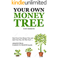 YOUR OWN MONEY TREE (2016): Start Your Own Money Tree and Quit Your Day Job This Year! …. AMAZON FBA & PASSION TO PROFITS bundle