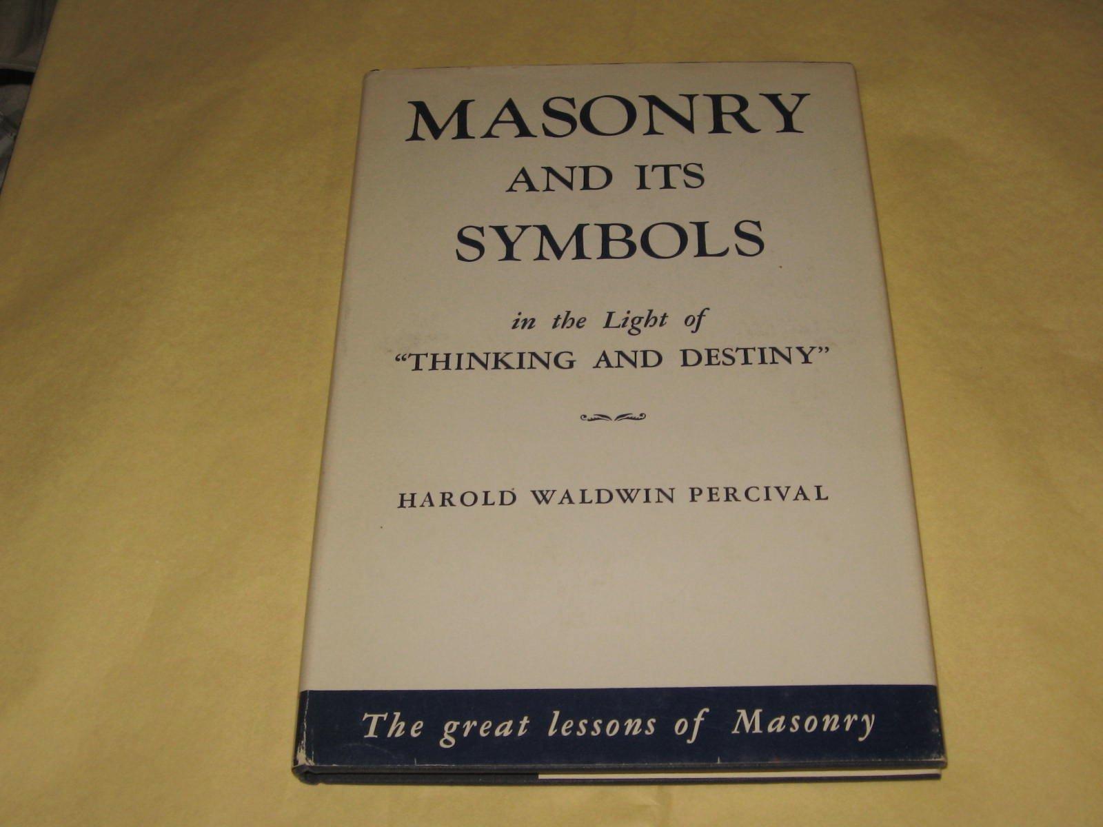 Masonry And Its Symbols In The Light Of Thinking And Destiny Harold