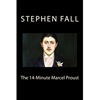 The 14-Minute Marcel Proust: A Very Short Guide to the Greatest Novel Ever Written (English Edition)