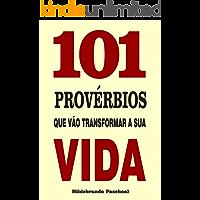 101 Provérbios que vão transformar a sua vida