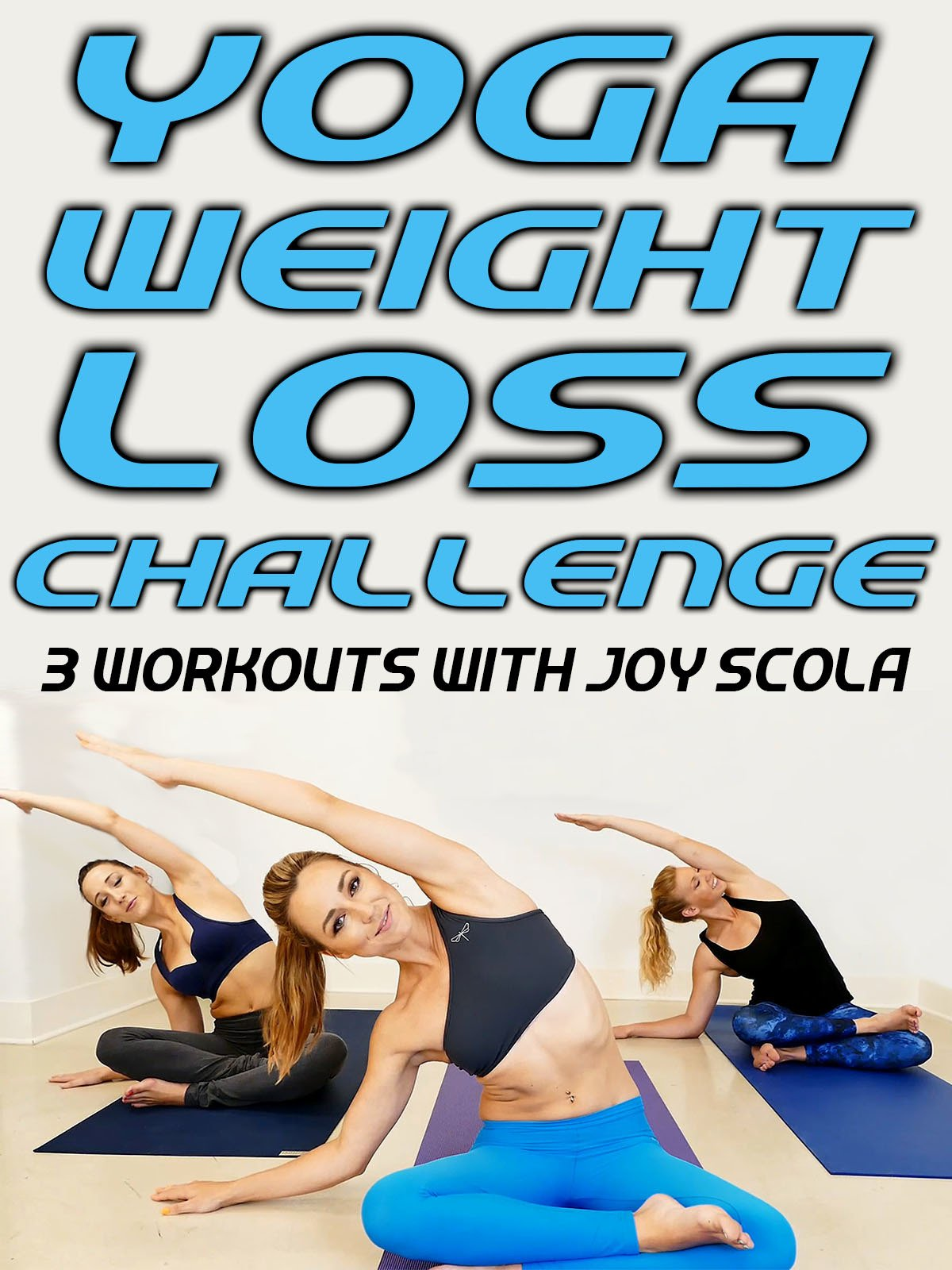 Watch Yoga Weight Loss Challenge 3 Workouts With Joy Scola Prime Video