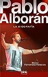 Pablo Alborán. La biografía 100% no oficial (Conectad@s)
