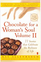 Chocolate for A Woman's Soul Volume II: 77 Stories that Celebrate the Richness of Life Paperback