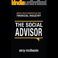 The Social Advisor (Social Media Secrets of the Financial Industry Book 1)