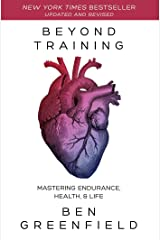 Beyond Training: Mastering Endurance, Health & Life Paperback
