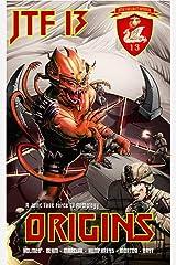ORIGINS: A Joint Task Force 13 Anthology (JTF 13 Book 1) Kindle Edition