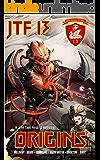 ORIGINS: A Joint Task Force 13 Anthology (JTF 13 Book 1)