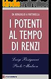 I potenti al tempo di Renzi: Da Bergoglio a Mattarella