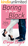 Boring Is The New Black (Fashionista and the Geek Book 1)