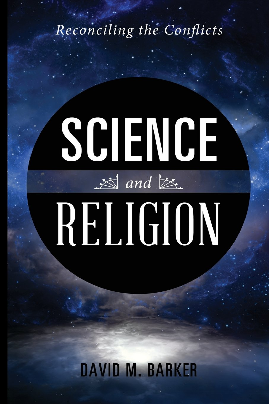 Read Online Science and Religion: Reconciling the Conflicts pdf