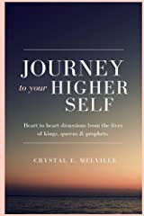 Journey To Your Higher Self Kindle Edition