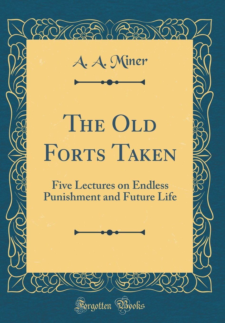 The Old Forts Taken: Five Lectures on Endless Punishment and