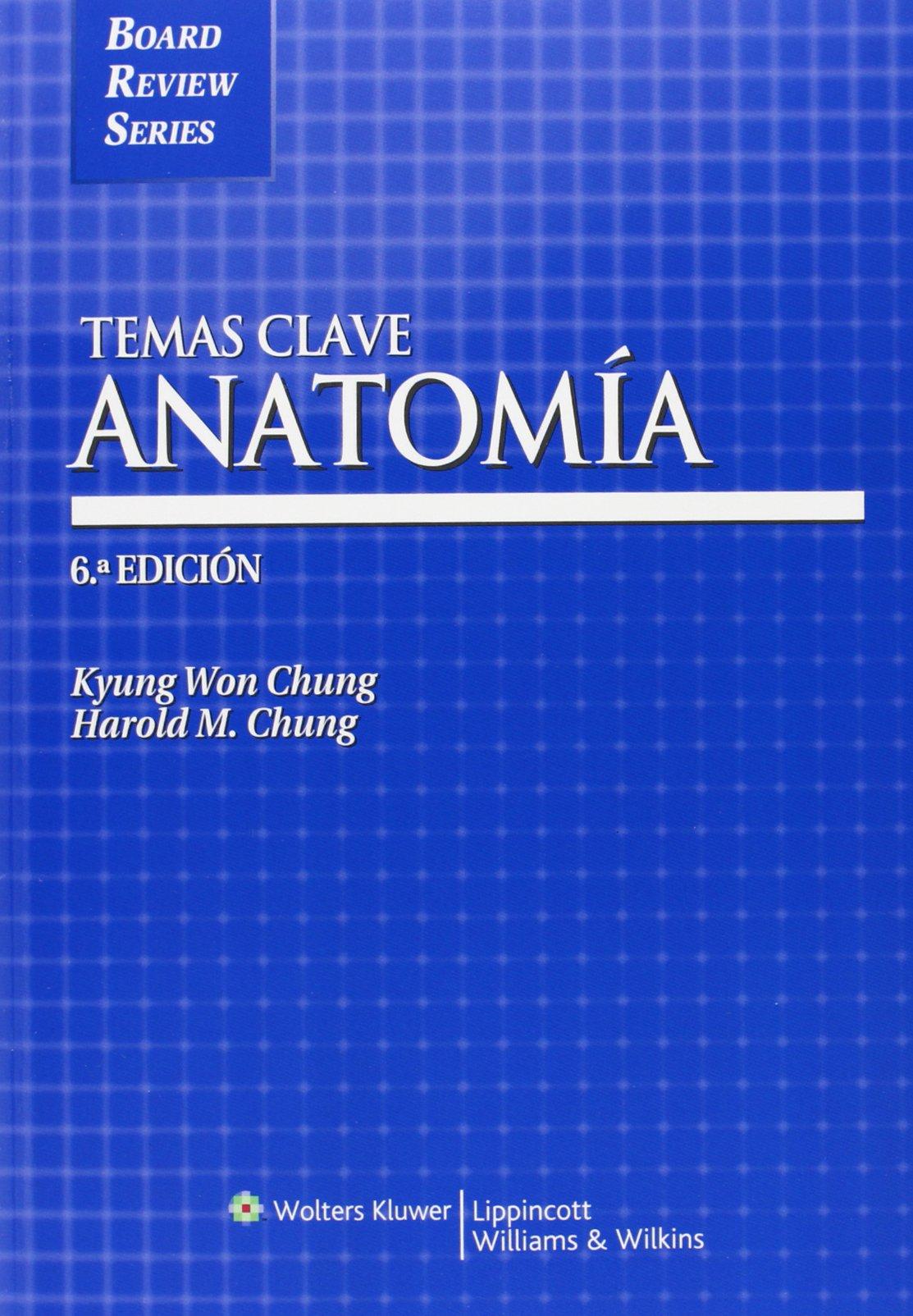 Anatomía (Temas clave): Amazon.es: Kyung Won Chung, Roser Parejo ...
