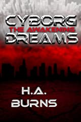 Cyborg Dreams: The Awakening Kindle Edition