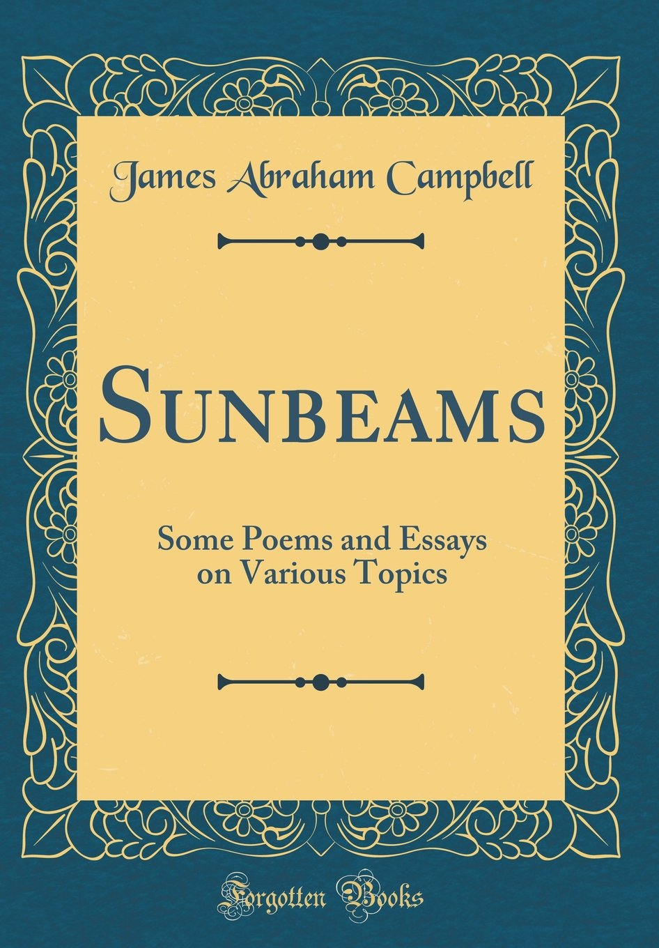 Sunbeams Some Poems And Essays On Various Topics Classic Reprint  Sunbeams Some Poems And Essays On Various Topics Classic Reprint James  Abraham Campbell  Amazoncom Books English Essays Examples also High School Experience Essay  Political Science Essay