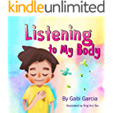 Listening to My Body: A guide to helping kids understand the connection between their sensations (what the heck are those?) and feelings so that they can ... out what they need. (English Edition)