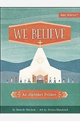 We Believe: An Alphabet Primer (Baby Believer®) Board book