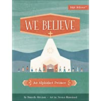 We Believe: An Alphabet Primer (Baby Believer®)
