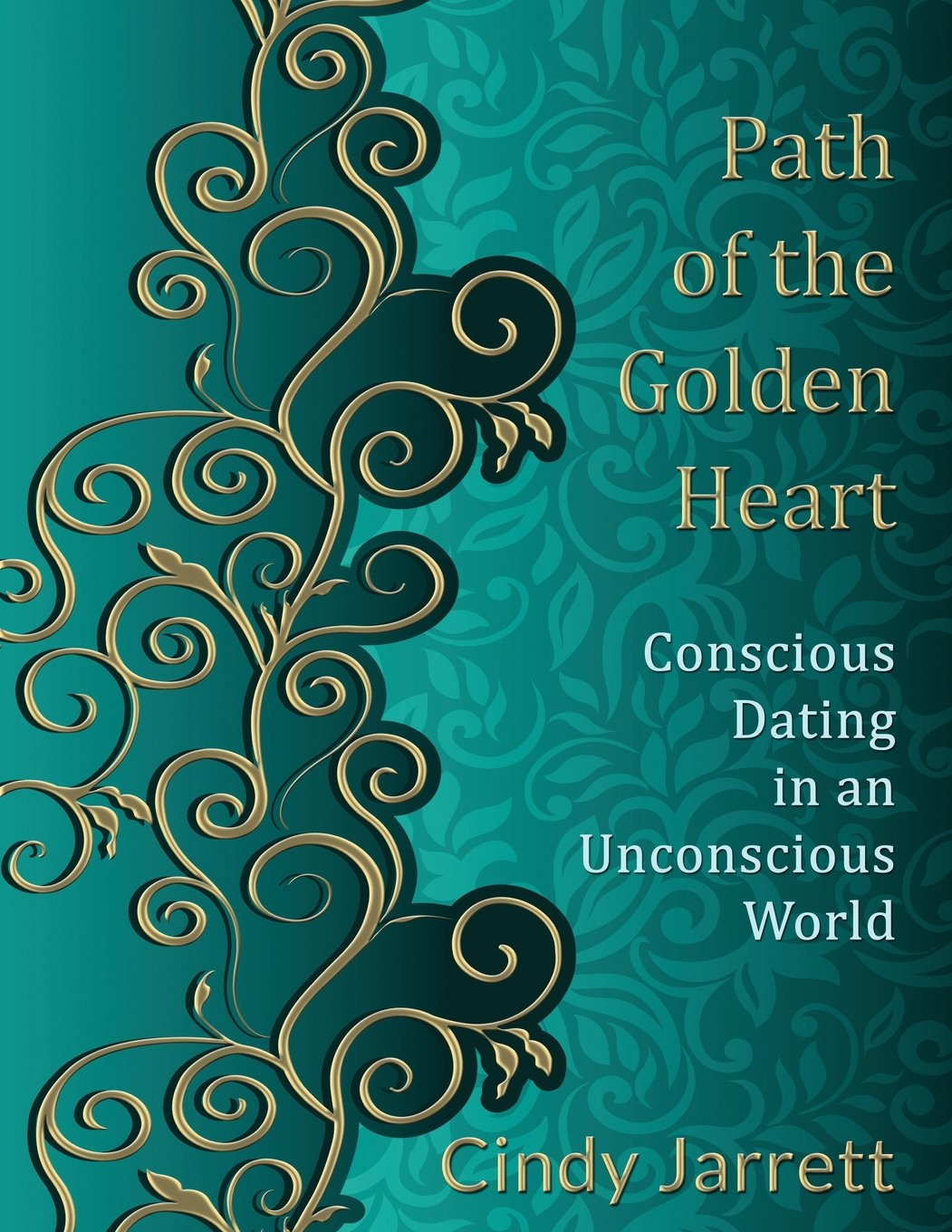 Path of the Golden Heart: Conscious Dating in an Unconscious World pdf epub