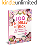 Riddles and Brain Teasers: 100 Riddles and Trick Questions for Kids and Family (Riddles Series)