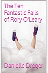 The Ten Fantastic Fails of Rory O'Leary Kindle Edition