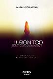 Illusion Tod: Jenseits des Greifbaren II (German Edition)
