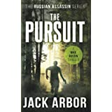 The Pursuit: A Max Austin Thriller, Book #2 (The Russian Assassin) (Volume 2)