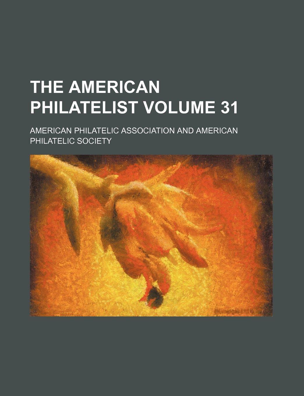 Read Online The American philatelist Volume 31 pdf