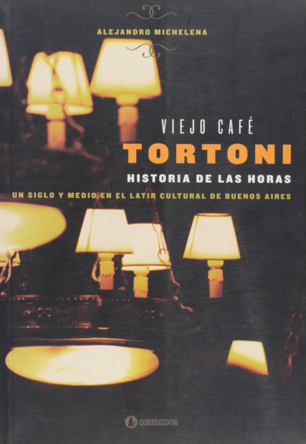 Download VIEJO CAFE TORTONI, HISTORIA DE LAS HORAS pdf