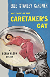The Case of the Caretaker's Cat (Perry Mason Series Book 7)