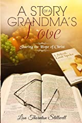A Story Of A Grandma's Love: Sharing the Hope of Christ Paperback