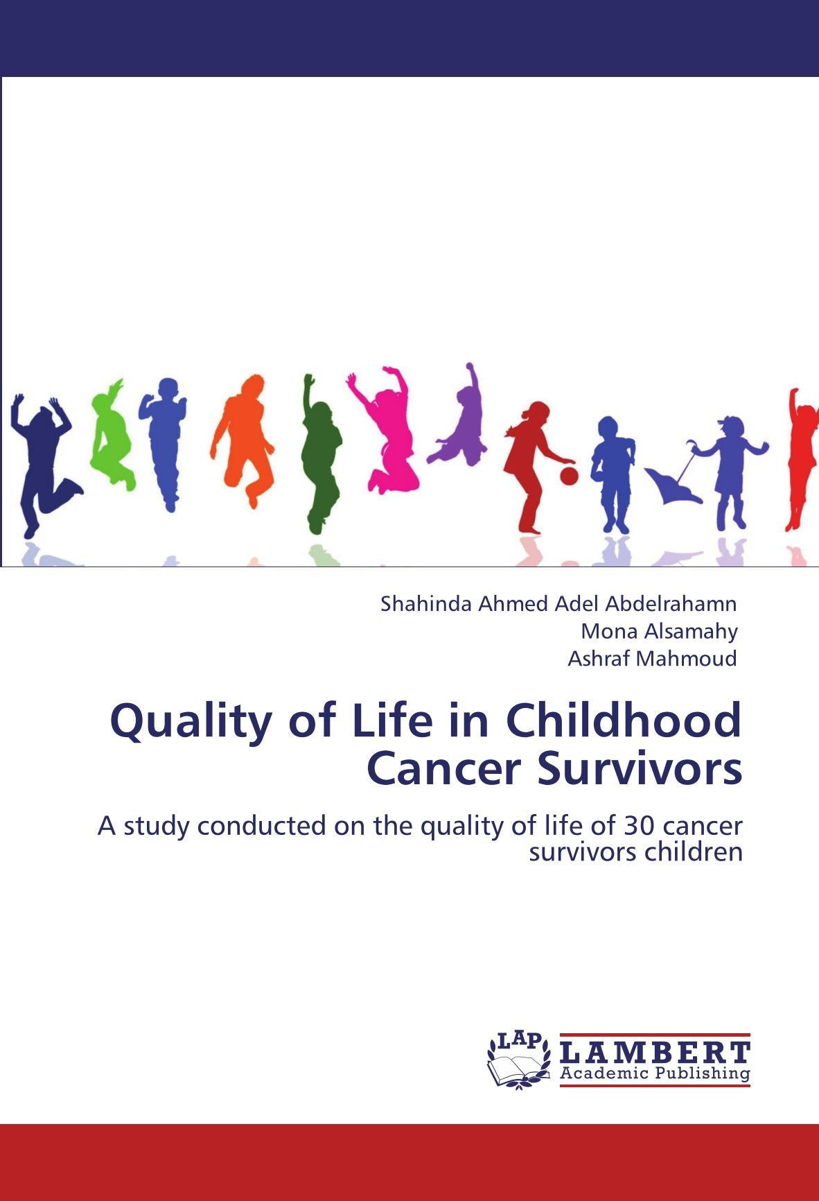 Download Quality of Life in Childhood Cancer Survivors: A study conducted on the quality of life of 30 cancer survivors children pdf epub
