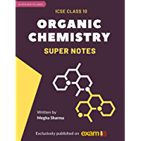 Exam18 ICSE Master Organic Chemistry Super Notes for Class 10 (2020-21 Edition) (English Edition)