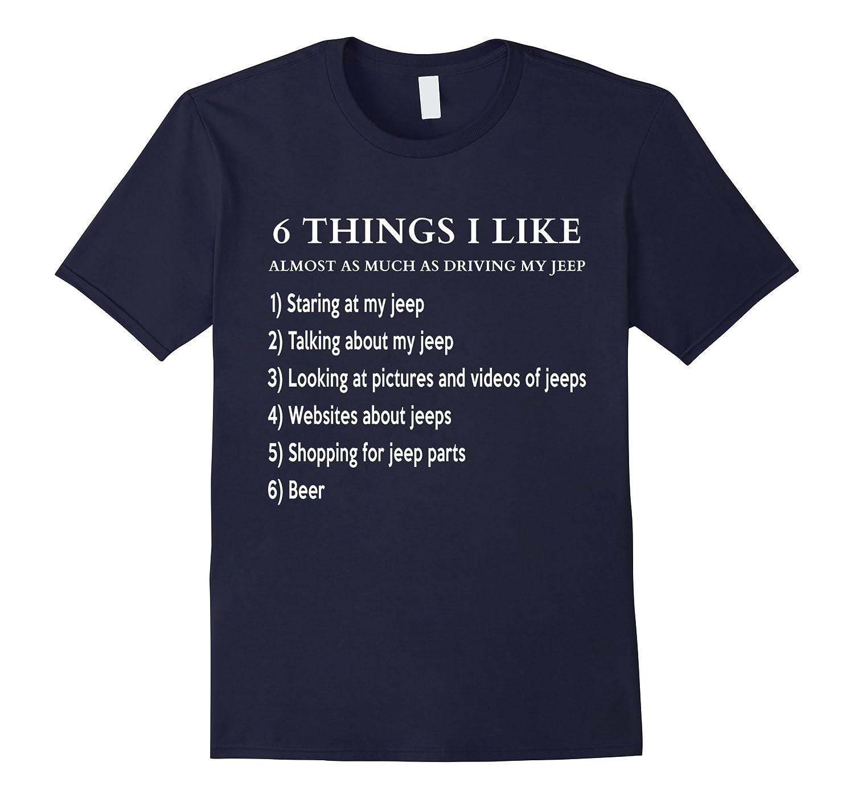 6 Things I Like - Jeep T-shirt-CL