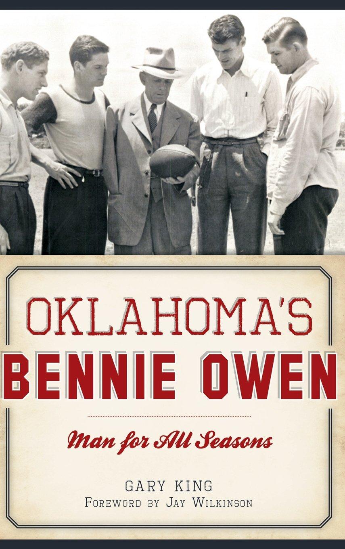 Oklahoma's Bennie Owen: Man for All Seasons pdf epub