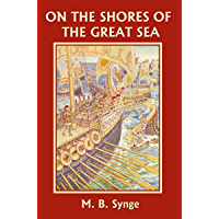 On the Shores of the Great Sea (Yesterday's Classics) (The Story of the World Book 1)