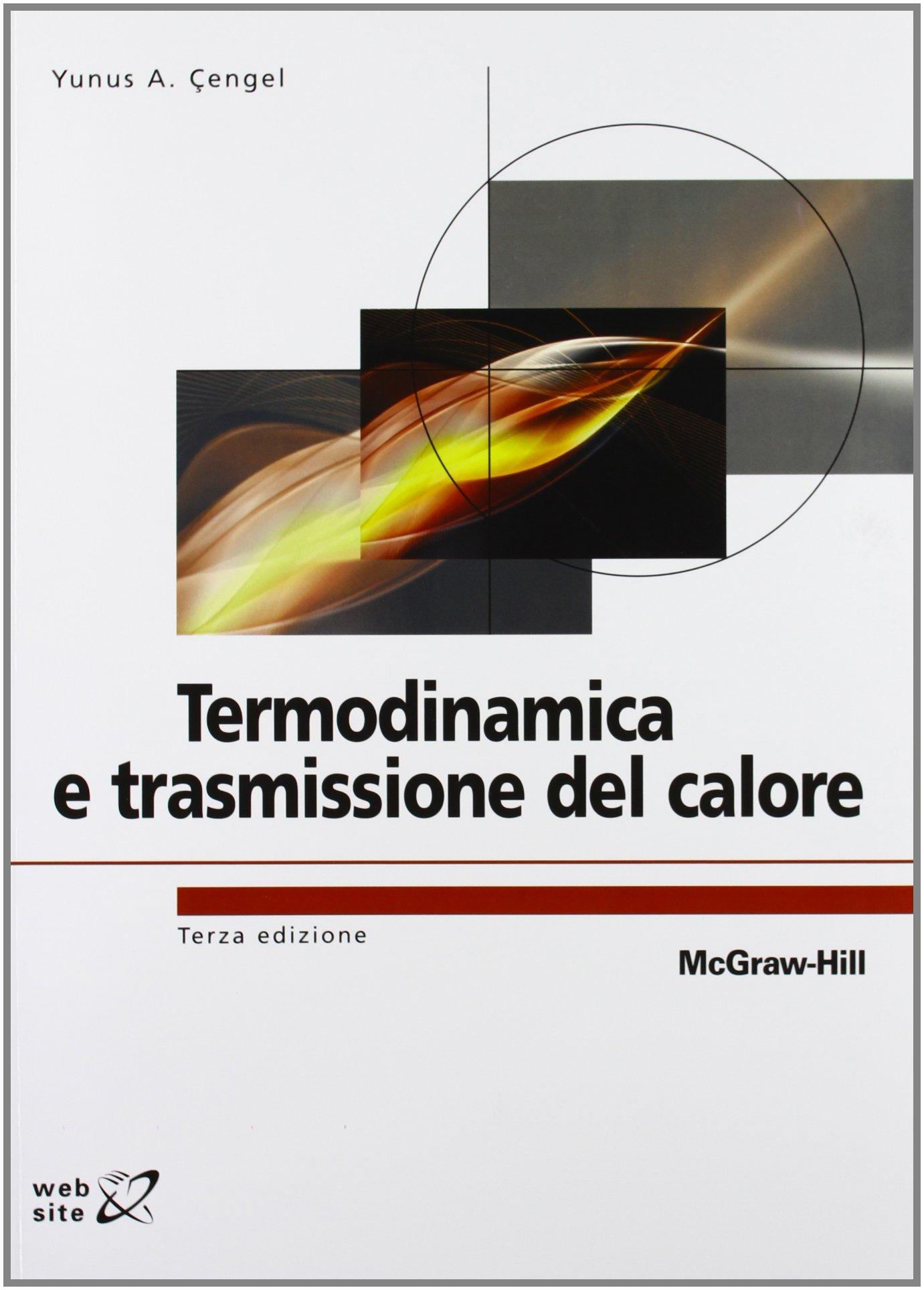 Amazon.it: Termodinamica e trasmissione del calore - Yunus A. Çengel - Libri