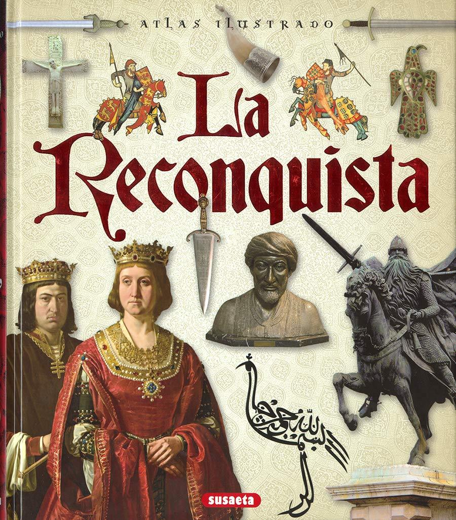 La Reconquista (Atlas Ilustrado): Amazon.es: Peludo, María del Rosario, Sinatti, Giacomo: Libros