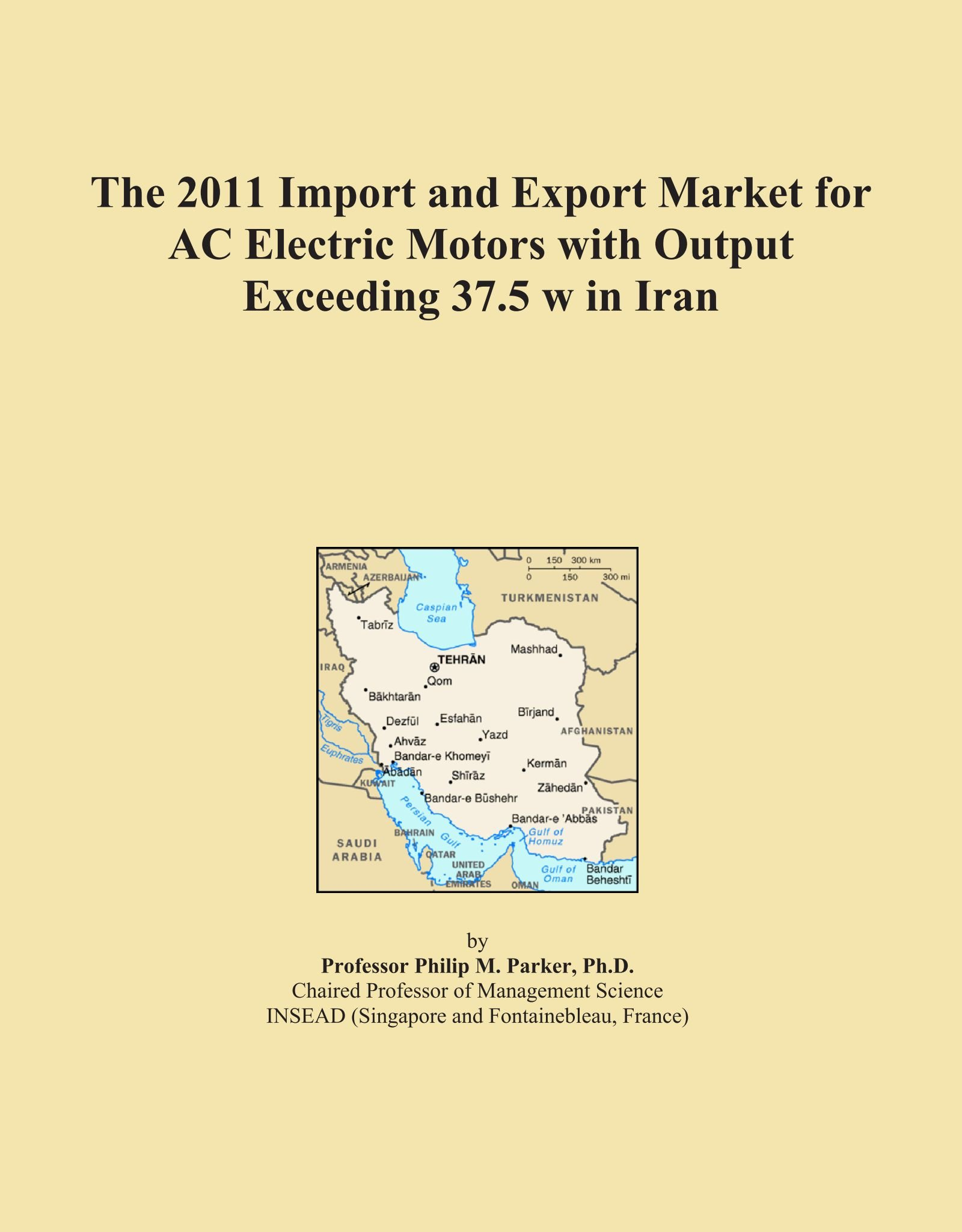 The 2011 Import and Export Market for AC Electric Motors with Output Exceeding 37.5 w in Iran ebook