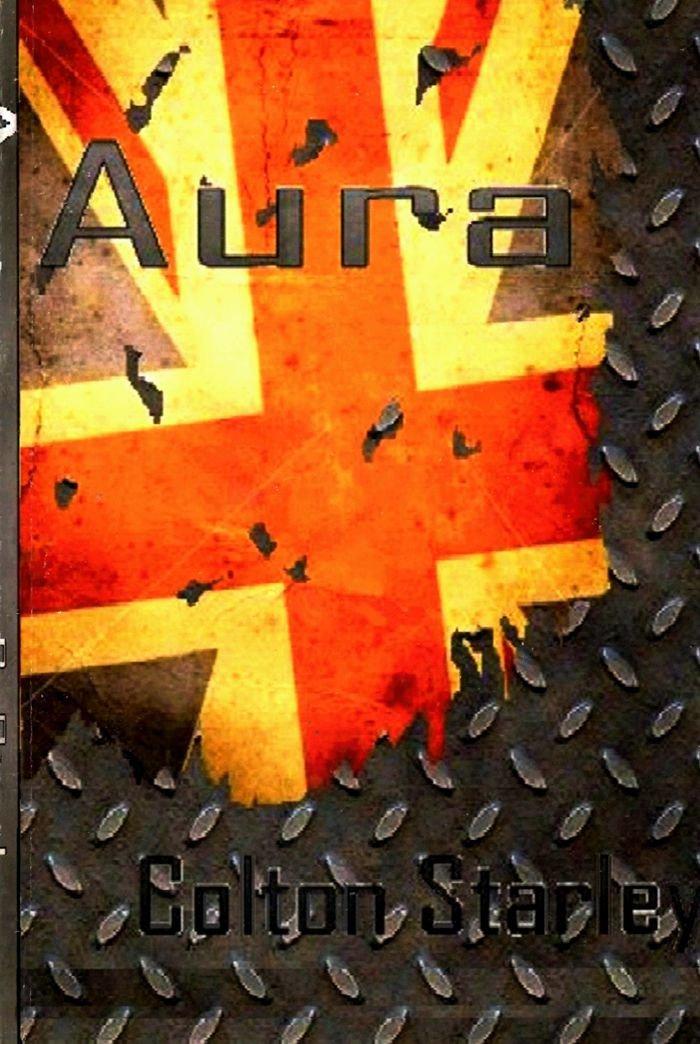 Aura: Colton Starley: 9780984228607: Amazon com: Books