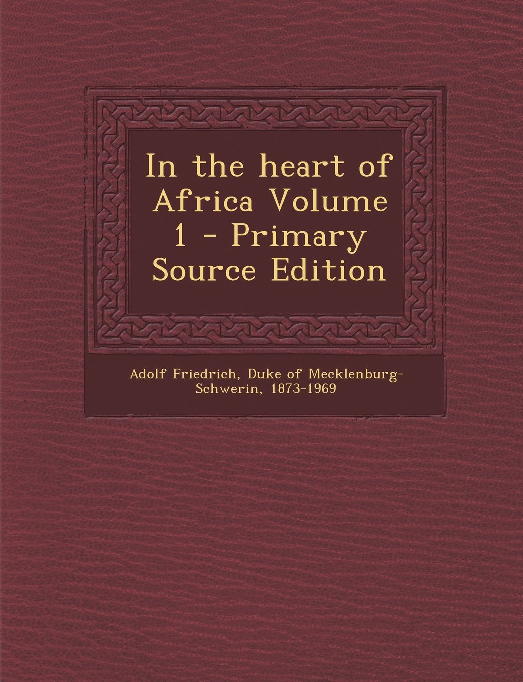 In the heart of Africa Volume 1 - Primary Source Edition PDF