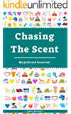 Chasing The Scent: My Girlfriend Found Out!