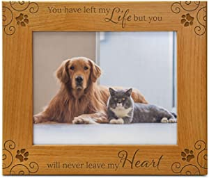 You Have Left My Life, But You Will Never Leave My Heart, Pet Memorial Picture Frame Engraved Natural Wood Fits a 8x10 Horizontal Portrait, Condolence for Animal Lovers to Keep Memories Alive